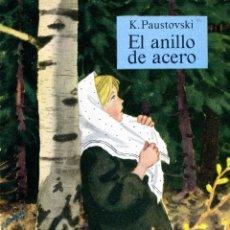 Libros de segunda mano: K. PAUSTOVSKI, EL ANILLO DE ACERO. Lote 244531510