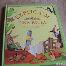 Libros de segunda mano: EXPLICA'M UNA FAULA. TIMUN MAS. 2000. CATALÀ. IMPECABLE !. Lote 244732725