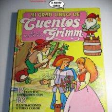 Libros de segunda mano: MI GRAN LIBRO DE LOS HERMANOS GRIMM, ED. INTEREDICIONES AÑO 1984?, A9. Lote 244771700