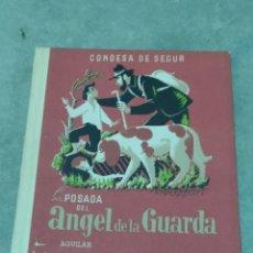 Libros de segunda mano: LA POSADA DEL ÁNGEL DE LA GUARDA. CONDESA DE SEGUR. ED. AGUILAR. 1960 3°EDICION. Lote 245449430