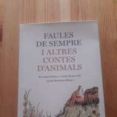 Libros de segunda mano: FAULES DE SEMPRE I ALTRES CONTES D'ANIMALS CARME BERNAL CARME RUBIO LAURA REIXACH EUMO ED. 129 PAG. Lote 246108210