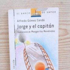 Libros de segunda mano: BARCO DE VAPOR SERIE BLANCA - JORGE Y EL CAPITAN. Lote 246163195
