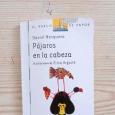 Libros de segunda mano: BARCO DE VAPOR SERIE BLANCA - PAJAROS EN LA CABEZA. Lote 246163310
