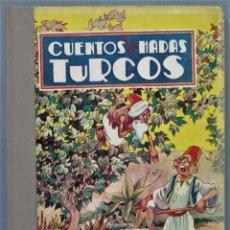 Libros de segunda mano: 1943.- CUENTOS DE HADAS Y TURCOS. MOLINO. Lote 246175055