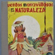 Libros de segunda mano: 1943.- CUENTOS MARAVILLOSOS DE LA NATURALEZA. MOLINO. Lote 246175165