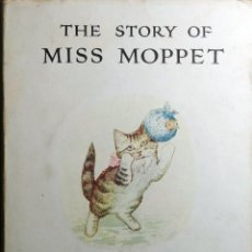 Libros de segunda mano: THE STORY OF MISS MOPPET / BY BEATRIX POTTER… LONDON : FREDERICK WARNE & CO. AND NEW YORK, [S.A.].. Lote 246176720