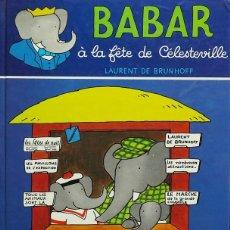 Libros de segunda mano: L DE BRUNHOFF. BABAR Â LA FÊTE DE CELESTEVILLE. HACHETTE 1979. Lote 246413680