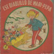 Livres d'occasion: 4134.- MARI PEPA -ESE DIABLILLO DE MARI PEPA-TEXTOS DE EMILIA COTARELO DIBUJOS DE MARIA CLARET. Lote 247952220