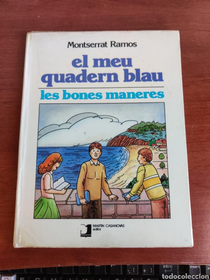 EL MEU QUADERN BLAU LES BONES MANERES (Libros de Segunda Mano - Literatura Infantil y Juvenil - Cuentos)