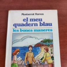 Libros de segunda mano: EL MEU QUADERN BLAU LES BONES MANERES. Lote 248698075
