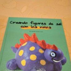 Libros de segunda mano: M-29 LIBRO CREANDO FIGURAS DE SAL CON LOS NIÑOS. BERNADETTE THEULET-LUZIE. Lote 252230080