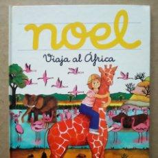 Libri di seconda mano: NOEL VIAJA AL ÁFRICA, POR ROSA MARÍA COS (EDIGOL, 1983). LETRA ENLAZADA.. Lote 254758240