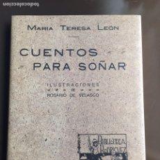 Libros de segunda mano: MARÍA TERESA LEÓN. CUENTOS PARA SOÑAR. ILUST: ROSARIO DE VELASCO. FACSÍMIL. 1998. Lote 257294975