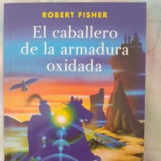 Libros de segunda mano: EL CABALLERO DE LA ARMADURA OXIDADA - ROBERT FISHER. Lote 257717115