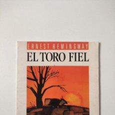 Libros de segunda mano: EL TORO FIEL, ERNEST HEMINGWAY, DEBATE, 1989, 37 PAGINAS, TAPA BLANDA. Lote 258804615
