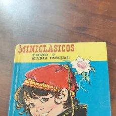 Libros de segunda mano: MINI CLÁSICOS MARÍA PASCUAL. TOMO 7. PRIMERA EDICIÓN 1975. EDICIONES TORAY. CANTONÉ.. Lote 260504930