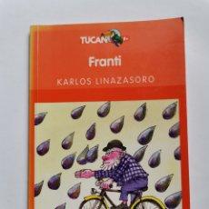 Libros de segunda mano: FRANTI KARLOS LINAZASORO TUCAN 8+ EDEBÉ 2005. Lote 261565180