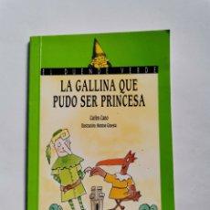 Libros de segunda mano: LA GALLINA QUE PUDO SER PRINCESA CARLES CANO EL DUENDE VERDE ANAYA. Lote 261575495