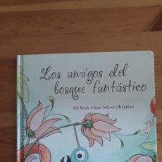 Libros de segunda mano: LOS AMIGOS DEL BOSQUE FANTASTICO ULF STARK SARA NILSSON BERGMAN - SAGOSKATT. Lote 261696270