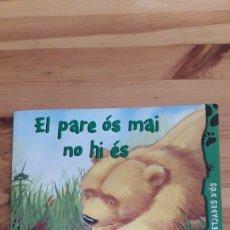 Libros de segunda mano: EL PARE ÓS MAI NO HI ES - PETJADES D'ÓS - TODOLIBRO - EN CATALAN. Lote 261697165