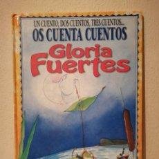 Libros de segunda mano: LIBRO - GLORIA FUERTES OS CUENTA - CUENTOS - INFANTIL. Lote 262015550