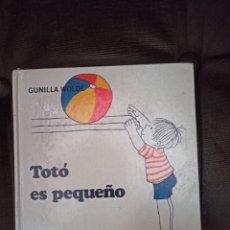 Libri di seconda mano: TOTÓ ES PEQUEÑO. WOLDE, GUNILLA. ALFAGUARA. 1985. Lote 262363915