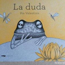 Libros de segunda mano: LA DUDA -PIA VALENTINIS. EL ZORRO ROJO 2010 SIN PAGINART. Lote 262389060
