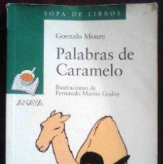 Libros de segunda mano: PALABRAS DE CARAMELO (GONZALO MOURE) ANAYA 2003. ILUSTRADO.. Lote 263584470