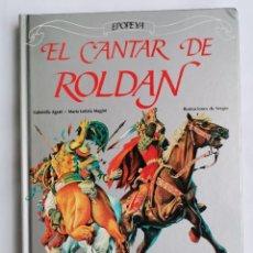 Libros de segunda mano: EL CANTAR DE ROLDAN EPOPEYA EVEREST. Lote 263586535