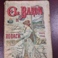 Libros de segunda mano: EL BARÓN DE RODACH - CALLEJA - PAUL FEVAL - 224 PÁGINAS 18X12. Lote 264058820