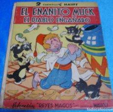 Libros de segunda mano: EL ENANITO MUCK Y EL DIABLO ENGAÑADO-MAUCCI 1945 TAPA DURA-IMPORTANTE LEER DESCRIPCION. Lote 265826029