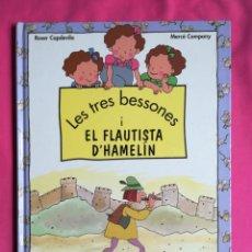 Libros de segunda mano: LES TRES BESONES I EL FLAUTISTA D'HAMELÍN - 1999~4ª ED. - ROSER CAPDEVILA,MERCÈ COMPANY - ED.PLANETA. Lote 267291619