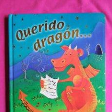 Libros de segunda mano: QUERIDO DRAGÓN... - TEXTO: NICOLA BAXTER; ILUSTRACIONES: ALEX BURNETT - ED. TODOLIBRO. Lote 267293009
