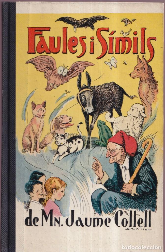 FAULES I SIMILS - MN. JAUME COLLELL - ED. BALMES 1960 (Libros de Segunda Mano - Literatura Infantil y Juvenil - Cuentos)