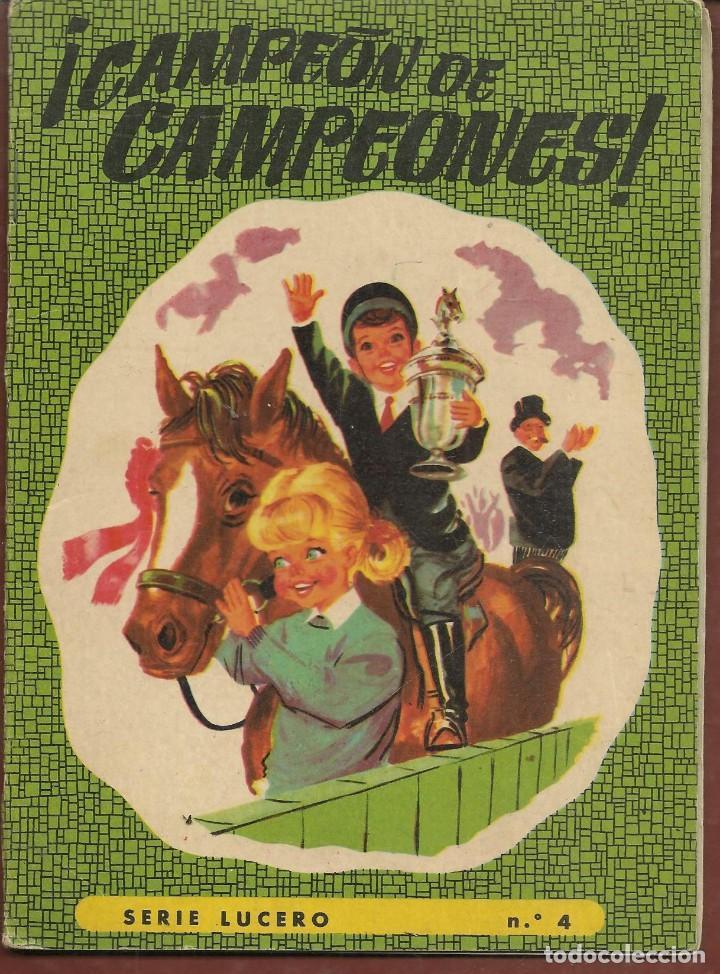 CUENTO. SERIE LUCERO. Nº 4. ¡ CAMPEÓN DE CAMPEONES !. EDITORIAL ROMA. 1965. (TRO/10) (Libros de Segunda Mano - Literatura Infantil y Juvenil - Cuentos)
