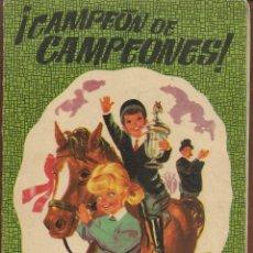Libros de segunda mano: CUENTO. SERIE LUCERO. Nº 4. ¡ CAMPEÓN DE CAMPEONES !. EDITORIAL ROMA. 1965. (TRO/10). Lote 267747339