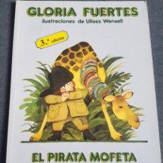 Libros de segunda mano: LIBRO EL PIRATA MOFETA Y LA JIRAFA COQUETA JUNTO A MÁS CUENTOS DE GLORIA FUERTES. Lote 268075909