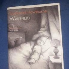 Libros de segunda mano: LIBRO WAKEFIELD DE NATHANIEL HAWTHORNE , PRIMERA EDICION DE 2011.ENVIO GRATUITO. Lote 269096343