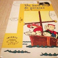 Libros de segunda mano: UN BAÚL LLENO DE PIRATAS - ANA ROSSETTI. Lote 269499163