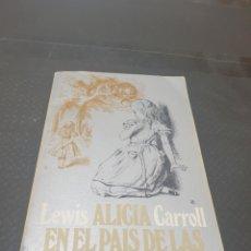 Libros de segunda mano: ALICIA EN EL PAÍS DE LAS MARAVILLAS, 1972, LEWIS CARROLL. Lote 269617853