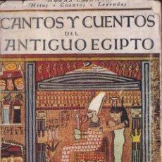 Libros de segunda mano: CANTOS Y CUENTOS DEL ANTIGUO EGIPTO - PROLOGO ORTEGA Y GASSET - REVISTA OCCIDENTE 1944. Lote 269618693