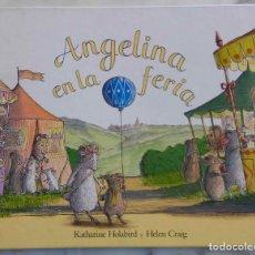 Libros de segunda mano: ANGELINA EN LA FERIA. KATHARINE HOLABIRD Y HELEN CRAIG. LIBRO ELFOS. Lote 269823338