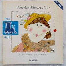 Libros de segunda mano: DOÑA DESASTRE. MABEL ANDREU. MABEL PIEROLA. LIBRO EDEBE. Lote 269824238