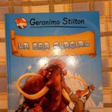 Libros de segunda mano: GERÓNIMO STILTON - LA ERA GLACIAL. Lote 270940978