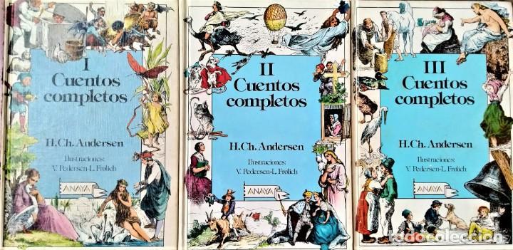 CUENTOS COMPLETOS H. CH. ANDERSEN TOMOS I II Y III - ILUSTRAD PEDERSEN, FROLICH - ED. ANAYA 1990 1ºE (Libros de Segunda Mano - Literatura Infantil y Juvenil - Cuentos)