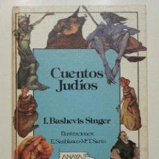 Libros de segunda mano: CUENTOS JUDIOS - I. BASHEVIS SINGER - ED. ANAYA / LAURIN - 1ª EDICIÓN - 1989. Lote 286904683