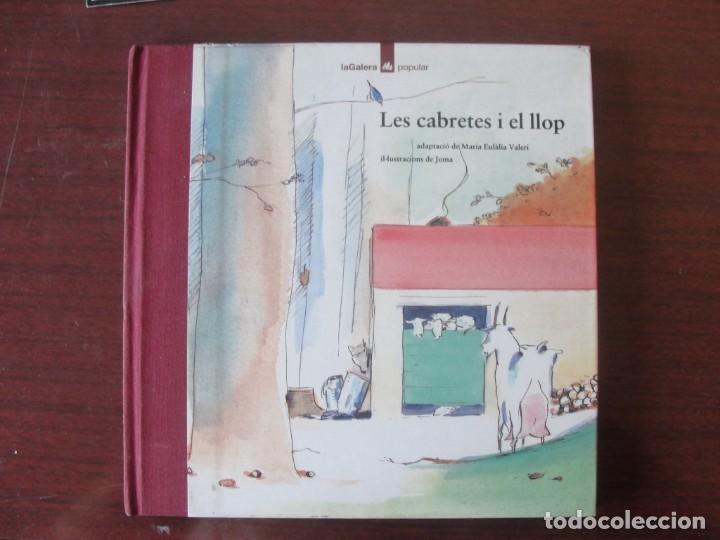 LES CABRETES I EL LLOP / JOMA - LA GALERA POPULAR 6 - PER ESTRENAR - LLOM DE ROBA - 1993 (Libros de Segunda Mano - Literatura Infantil y Juvenil - Cuentos)