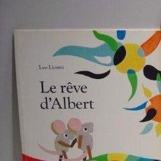 Libros de segunda mano: LE RÊVE D'ALBERT - LEO LIONNI - LIBRO EN FRANCÉS. Lote 191832110