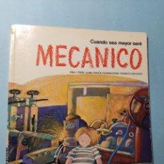 Libros de segunda mano: CUANDO SEA MAYOR SERÉ MECÁNICO - MARÍA PUNCEL Y FEDERICO DELICADO - EDICIONES ALTEA 1979. Lote 274833598