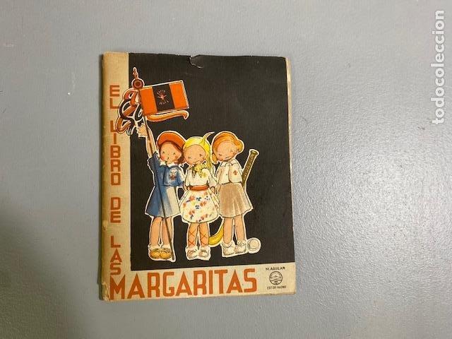EL LIBRO DE LAS MARGARITAS - M. AGUILAR - FALANGE ESPAÑOLA TRADICIONALISTA Y DE LAS JONS - AÑOS 40 (Libros de Segunda Mano - Literatura Infantil y Juvenil - Cuentos)